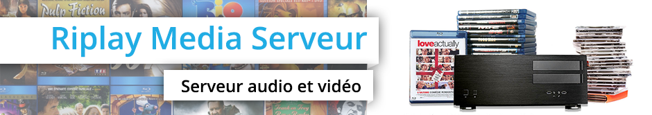 Riplay Media Server - serveur vidéo & audio