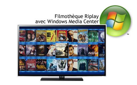 Filmothèque DVD et Blu-ray affichée avec un lecteur Windows Media Center - Serveur Riplay